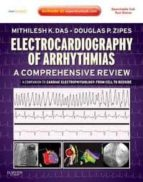 Electrocardiograhy Of Arrhythmias: A Comprehensive Review, A Comp Anion To Cardiac Electrophysiology: Expert Consult - Online And Print