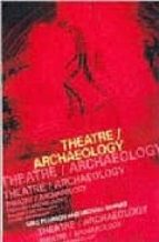 Theatre / Archaeology: Disciplinary Dialogues  MICHAEL SHANKS MIKE PEARSON