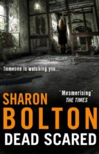 Dead Scared: Lacey Flint Series, Book 2  SHARON BOLTON