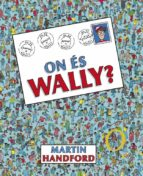 On Es Wally?  MARTIN HANDFORD