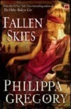 Fallen Skies  PHILIPPA GREGORY